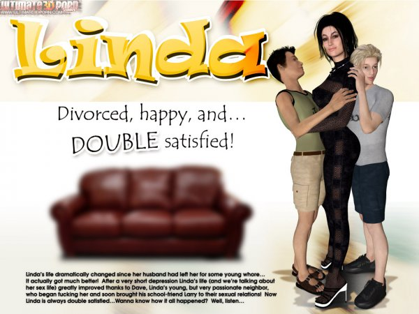 Linda. Part 2: Divorced, Happy, and…DOUBLE Satisfied! [Ultimate3dporn.com]