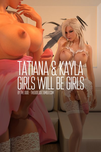 Tatiana and Kayla - Girls Will Be Girls [Affect3D.com]
